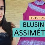 Vídeo Como fazer blusinha assimétrica