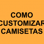 Vídeos de Como Customizar Camiseta