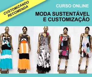 Curso online Moda Sustentável e Customização