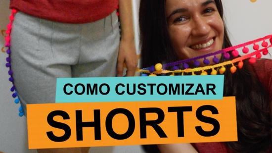como customizar shorts