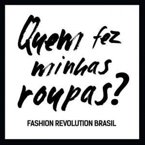 Quem fez minhas roupas? Fashion Revolution Brasil