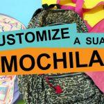 3 customizações de mochilas passo a passo