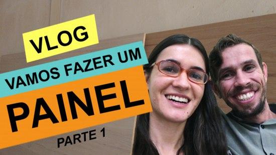 Vlog: Vamos fazer um painel de mdf